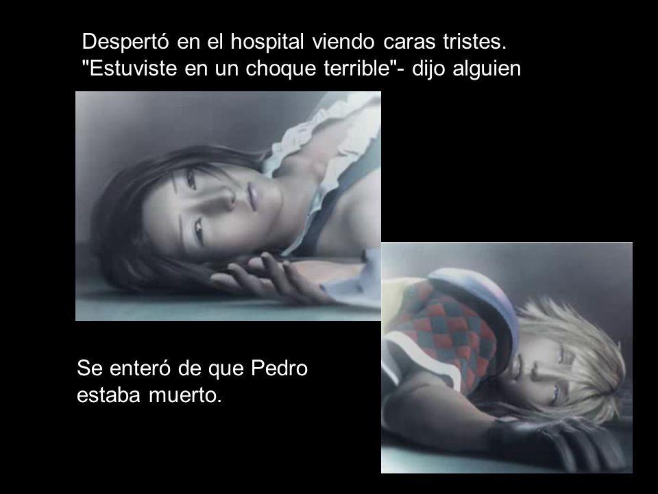 Despertó en el hospital viendo caras tristes