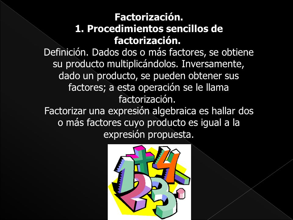 1. Procedimientos sencillos de factorización.