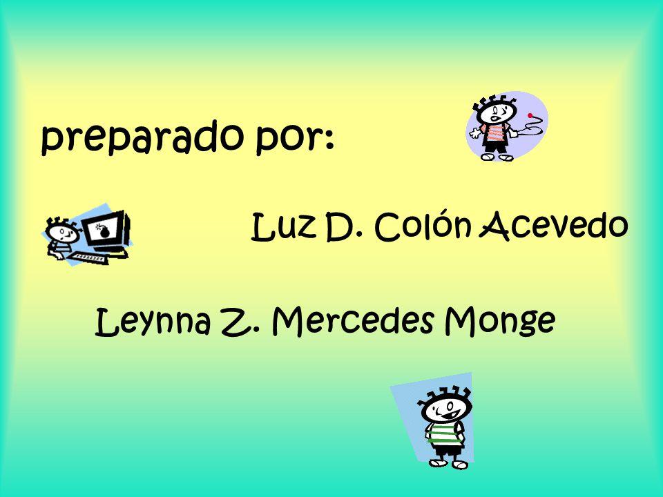 Luz D. Colón Acevedo Leynna Z. Mercedes Monge