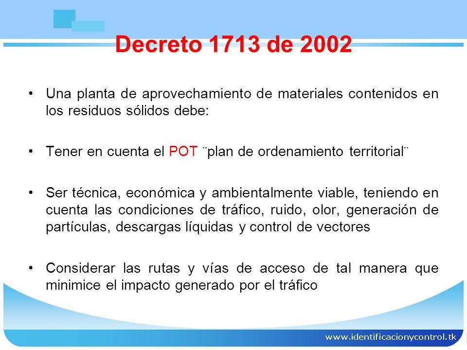 Decreto 1713 de 2002 Una planta de aprovechamiento de materiales contenidos en los residuos sólidos debe: