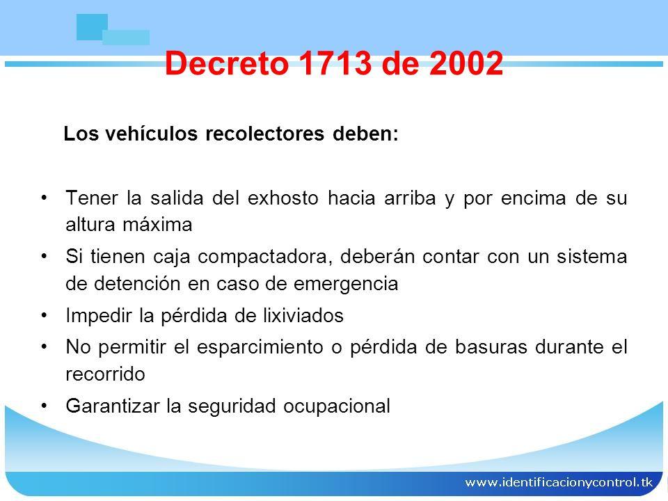 Decreto 1713 de 2002 Los vehículos recolectores deben: