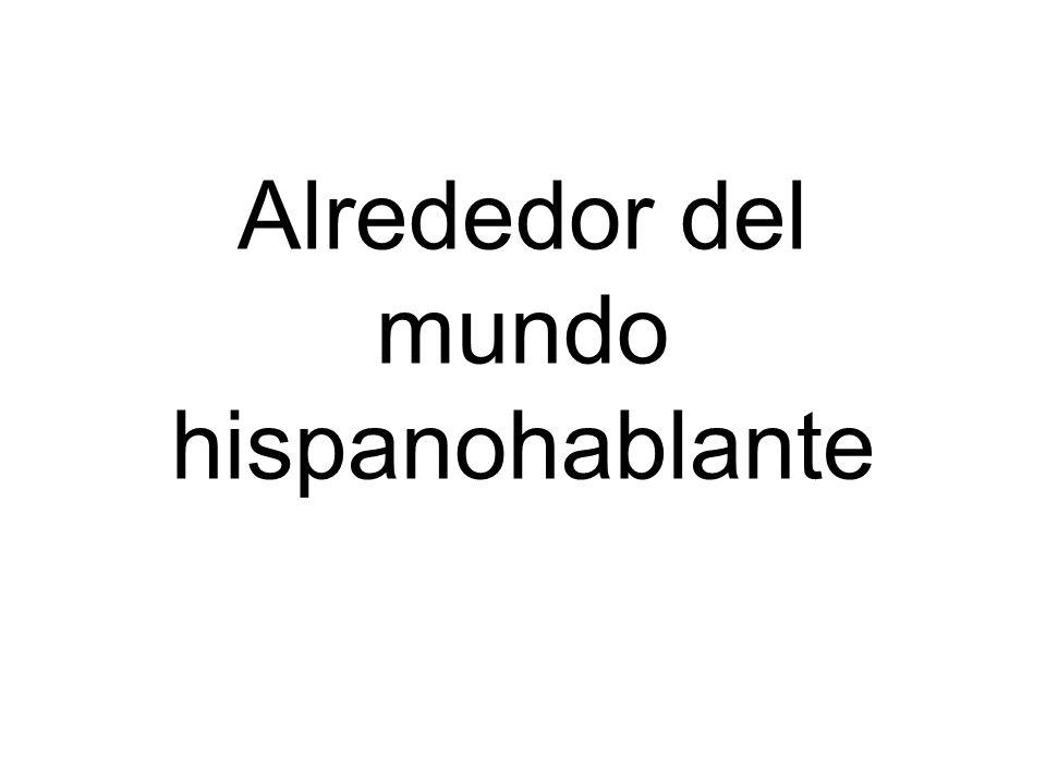 Alrededor del mundo hispanohablante