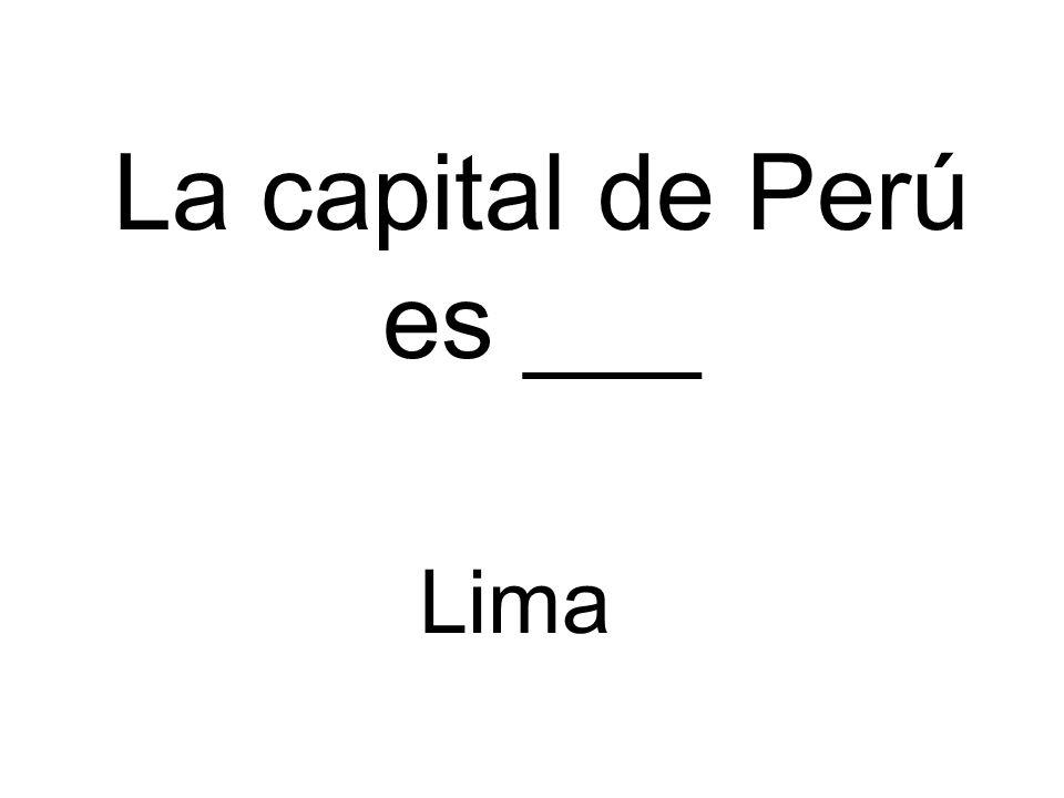 La capital de Perú es ___