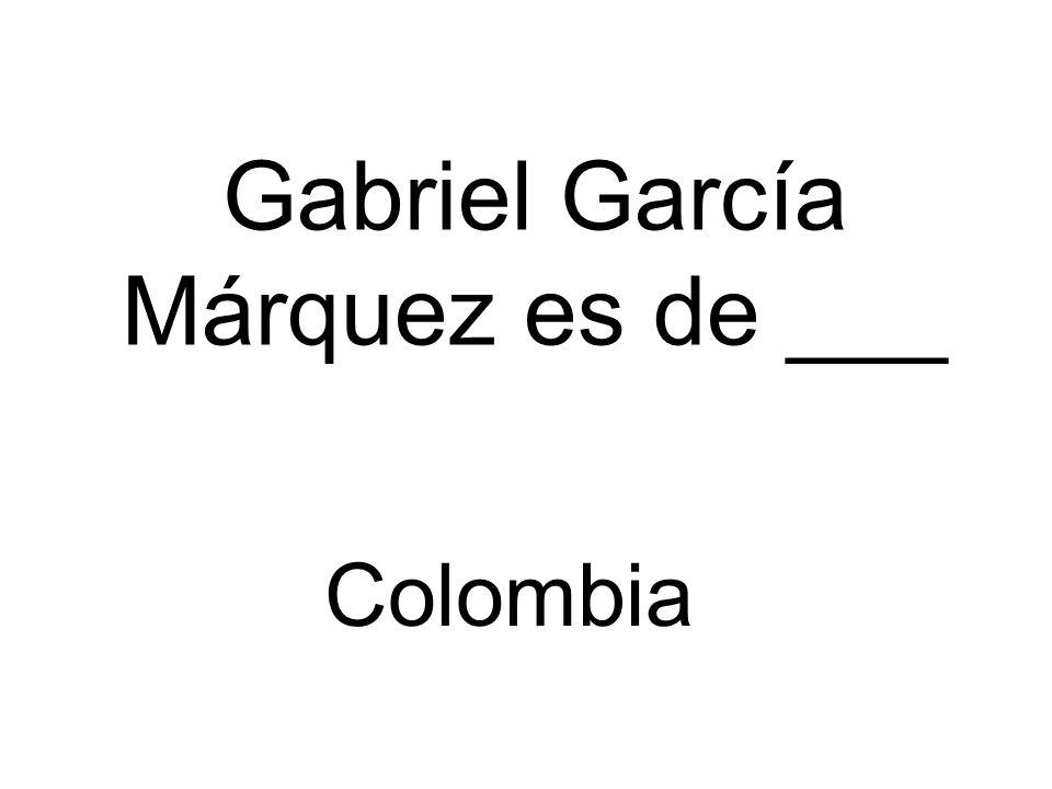 Gabriel García Márquez es de ___