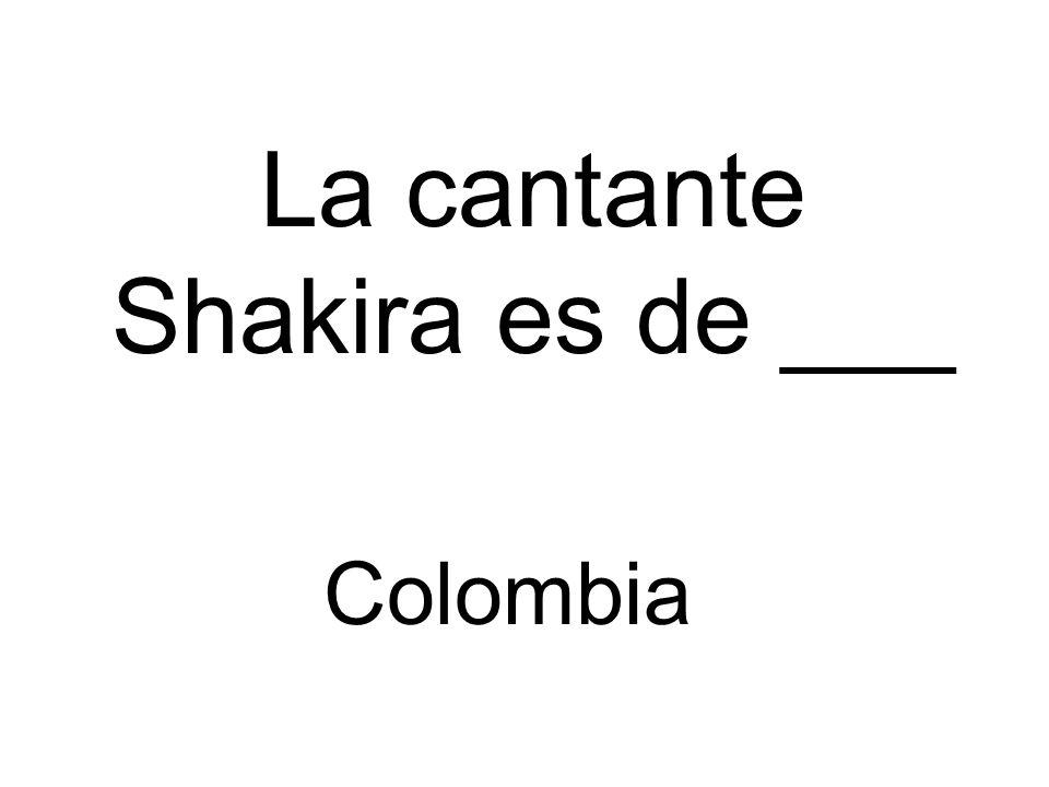 La cantante Shakira es de ___