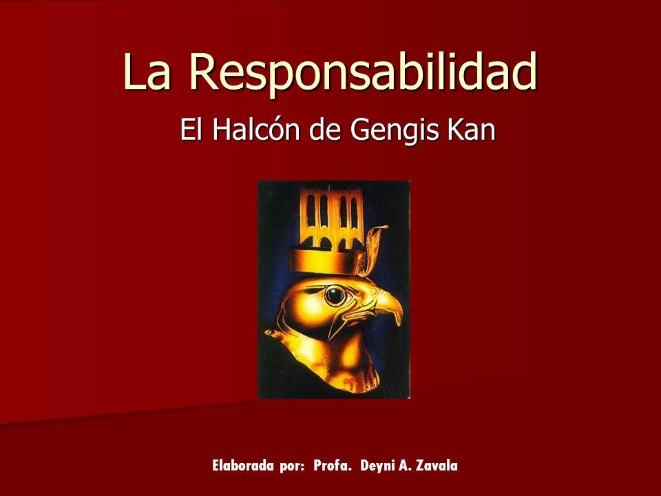 La Responsabilidad El Halcón de Gengis Kan