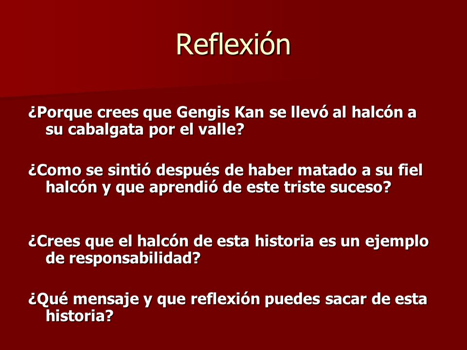 Reflexión ¿Porque crees que Gengis Kan se llevó al halcón a su cabalgata por el valle