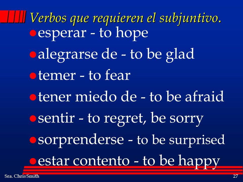 Verbos que requieren el subjuntivo.