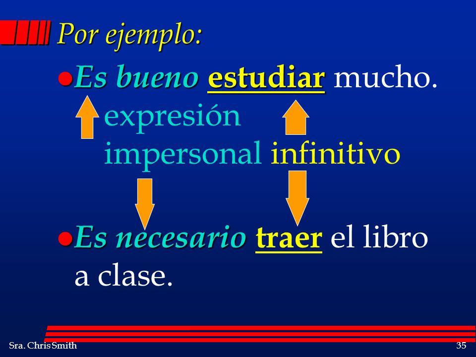 Es bueno estudiar mucho. expresión impersonal infinitivo