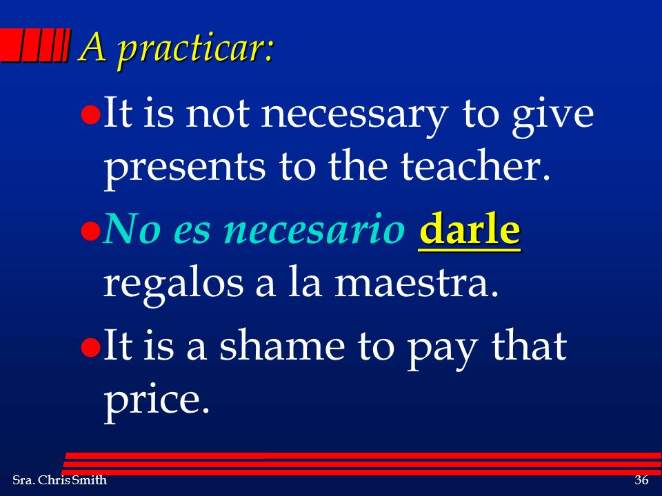 It is not necessary to give presents to the teacher.
