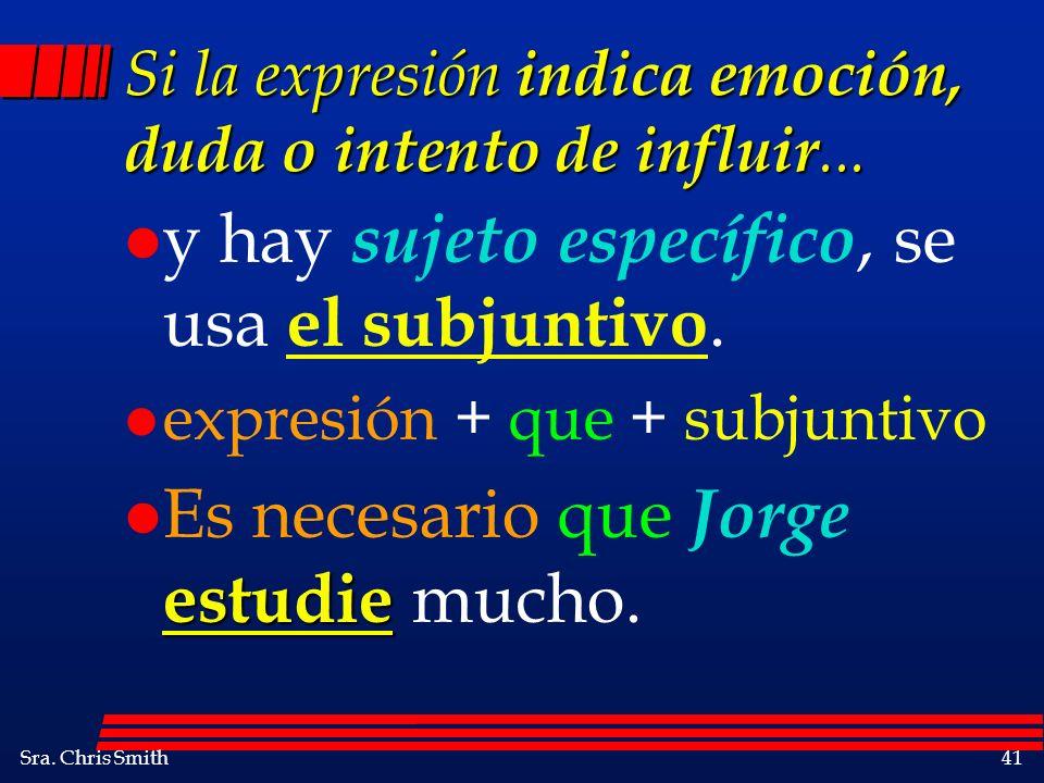 Si la expresión indica emoción, duda o intento de influir...
