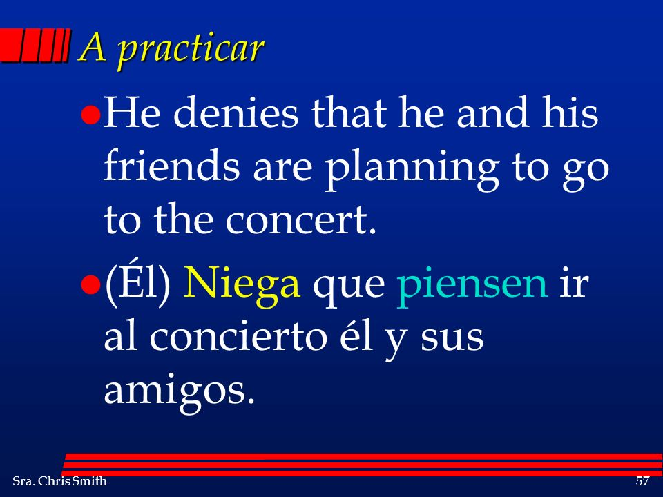 He denies that he and his friends are planning to go to the concert.