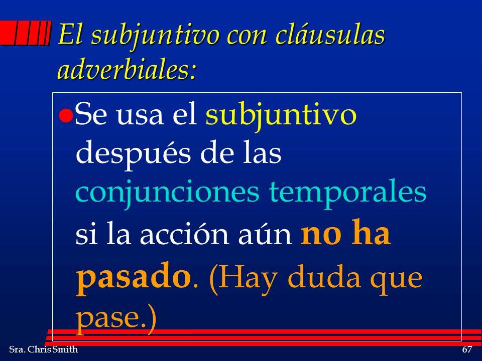 El subjuntivo con cláusulas adverbiales: