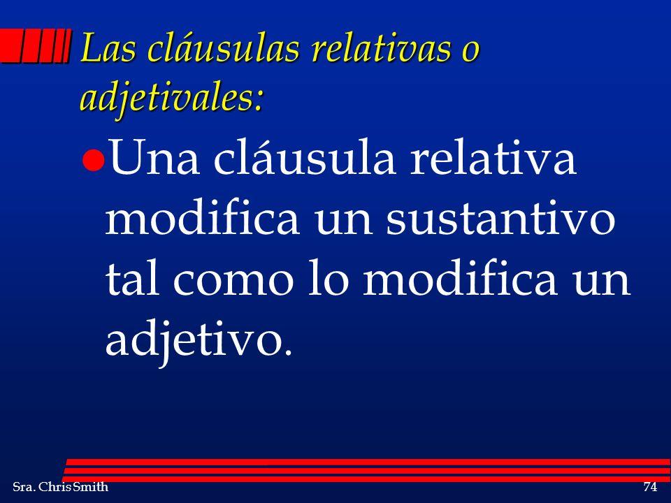 Las cláusulas relativas o adjetivales: