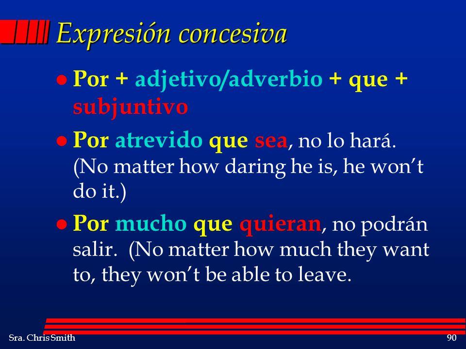 Expresión concesiva Por + adjetivo/adverbio + que + subjuntivo