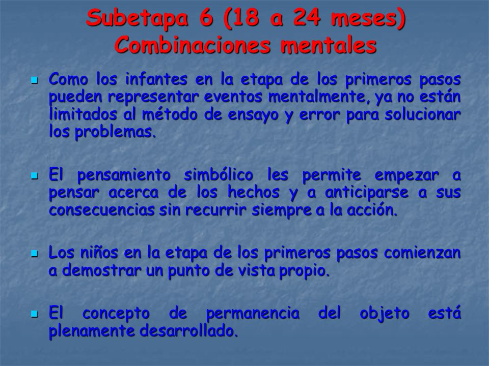 Subetapa 6 (18 a 24 meses) Combinaciones mentales