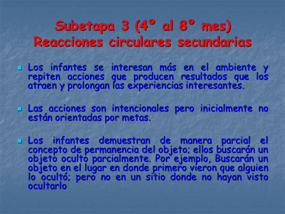 Subetapa 3 (4º al 8º mes) Reacciones circulares secundarias