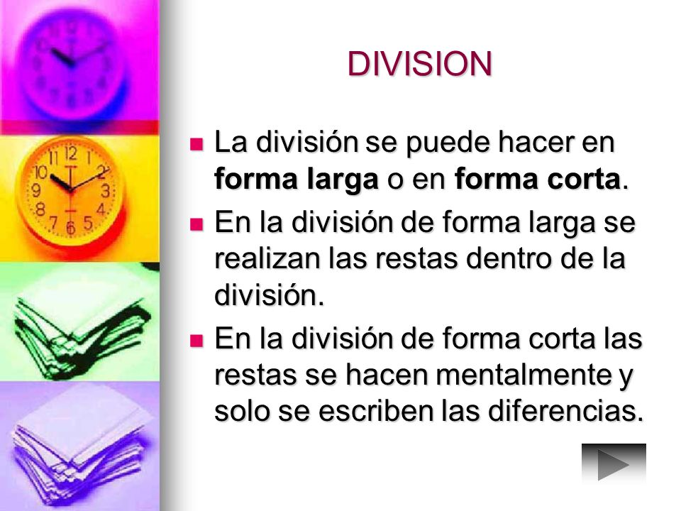 DIVISION La división se puede hacer en forma larga o en forma corta.