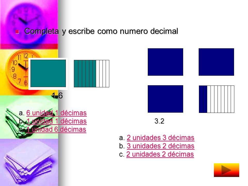Completa y escribe como numero decimal