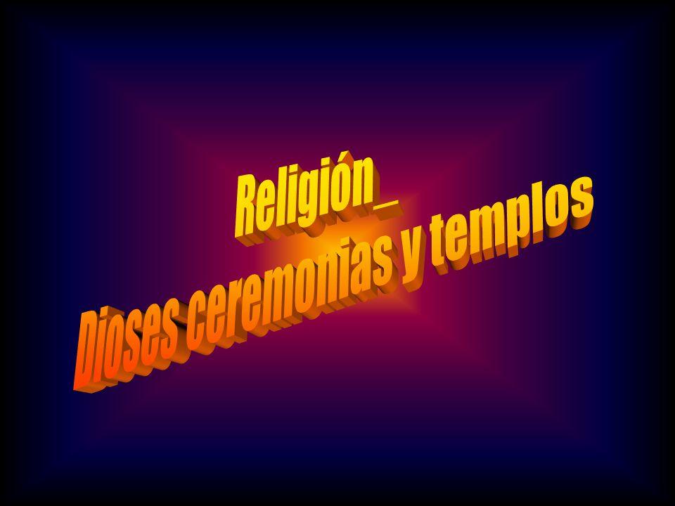 Dioses ceremonias y templos