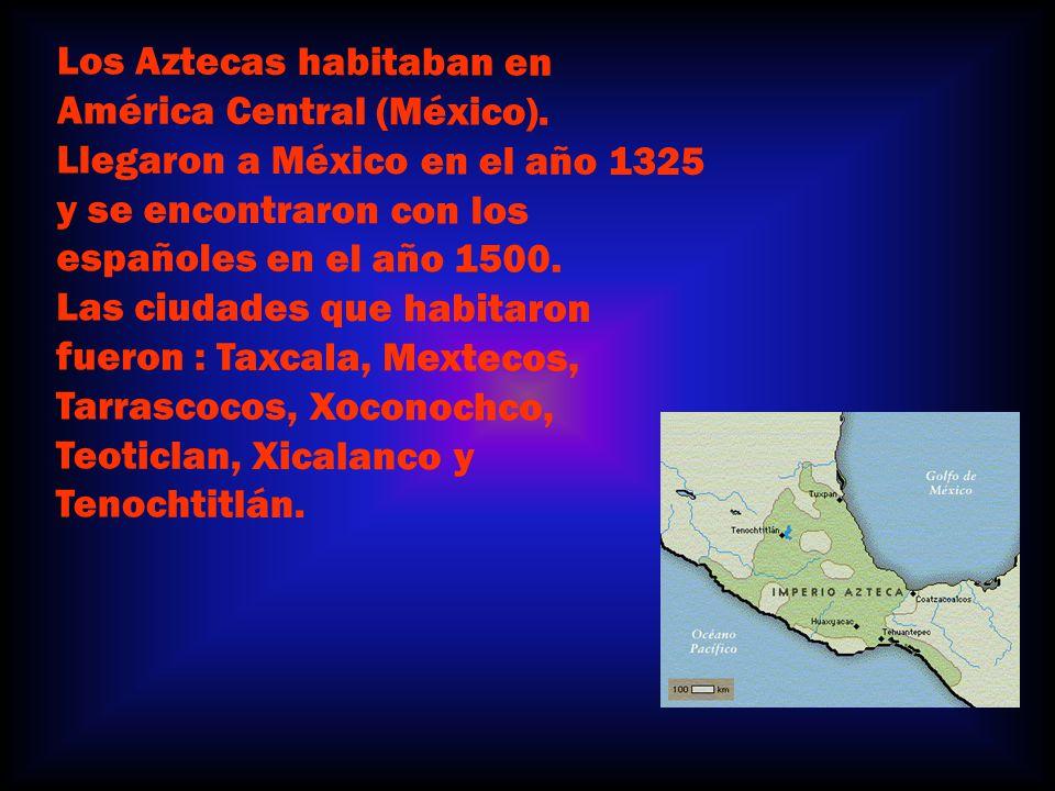 Los Aztecas habitaban en América Central (México)