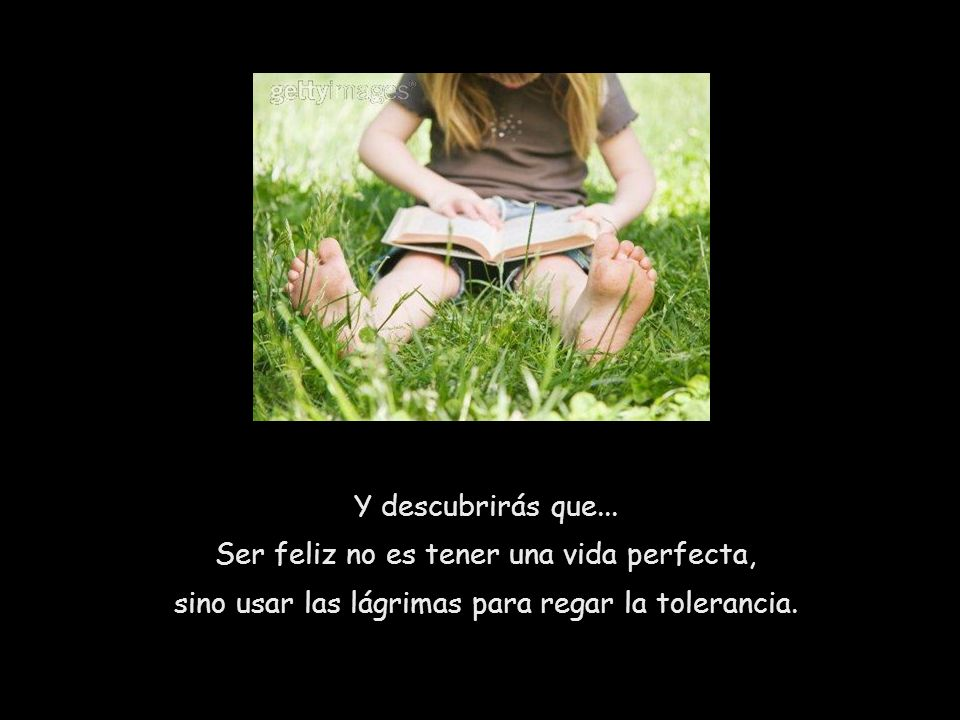 Ser feliz no es tener una vida perfecta,