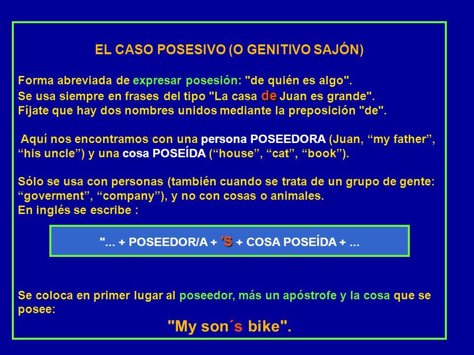 My son´s bike . EL CASO POSESIVO (O GENITIVO SAJÓN)