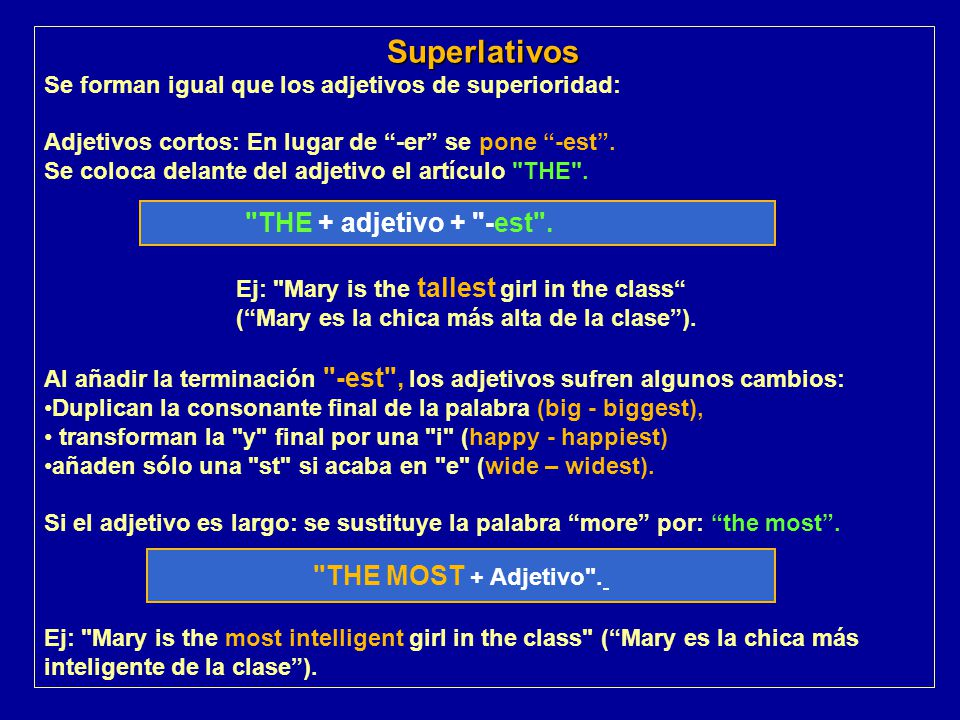 Superlativos THE + adjetivo + -est . THE MOST + Adjetivo .