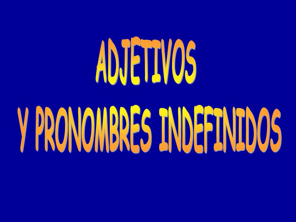 Y PRONOMBRES INDEFINIDOS
