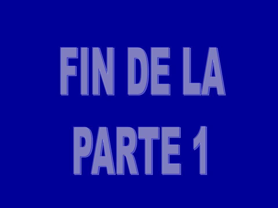 FIN DE LA PARTE 1