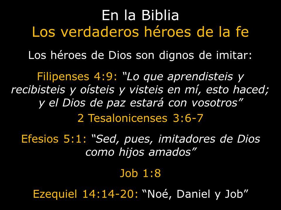 En la Biblia Los verdaderos héroes de la fe