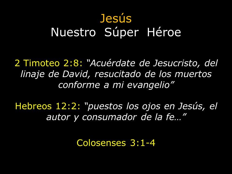 Jesús Nuestro Súper Héroe