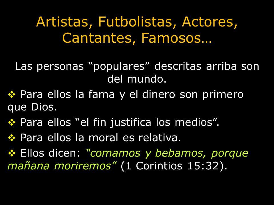 Artistas, Futbolistas, Actores, Cantantes, Famosos…