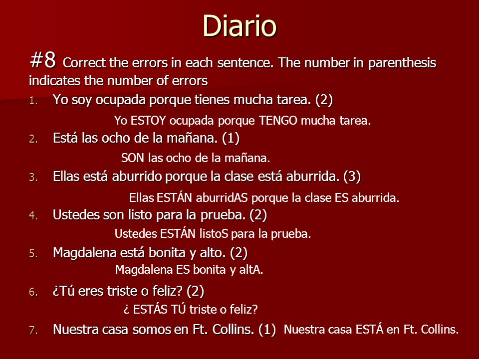 Diario #8 Correct the errors in each sentence. The number in parenthesis indicates the number of errors.