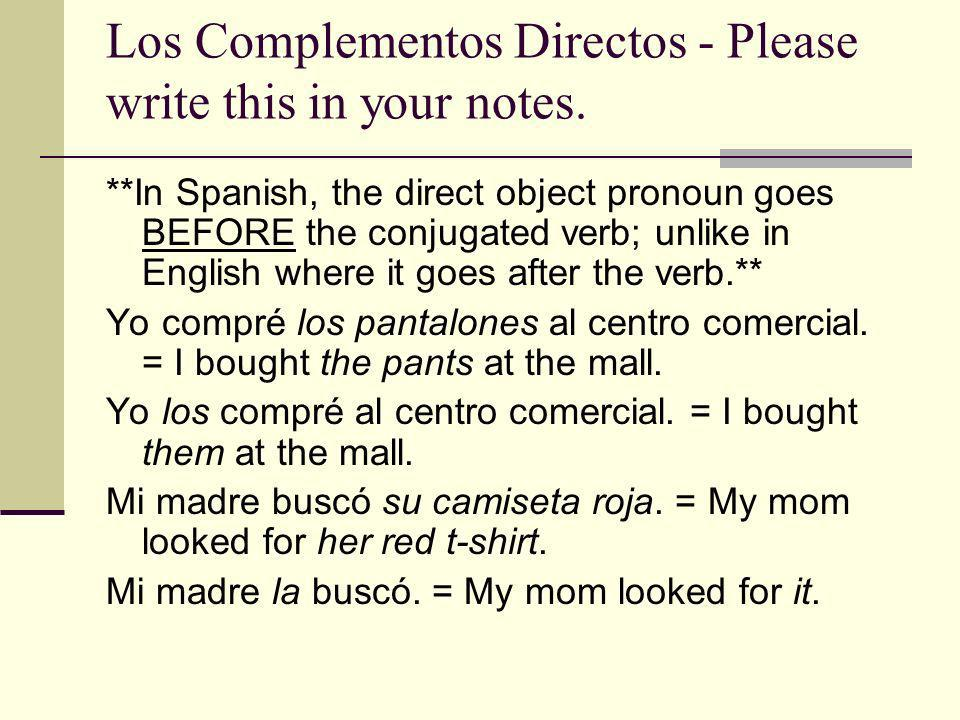 Los Complementos Directos - Please write this in your notes.