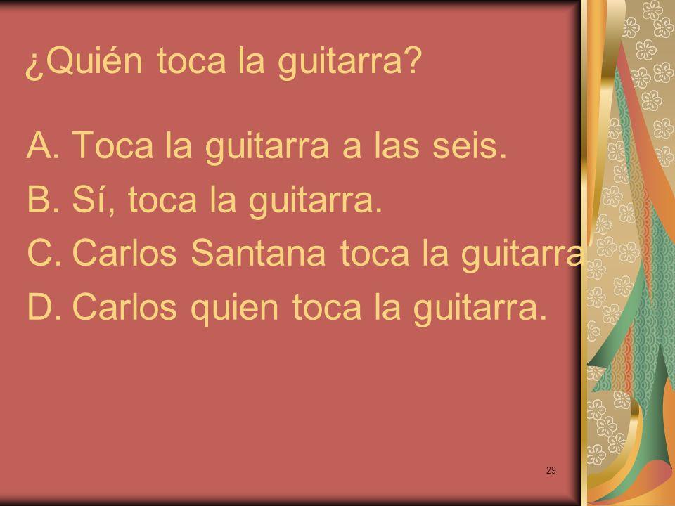 ¿Quién toca la guitarra
