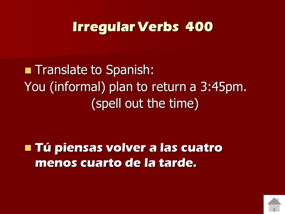 Irregular Verbs 400 Translate to Spanish: