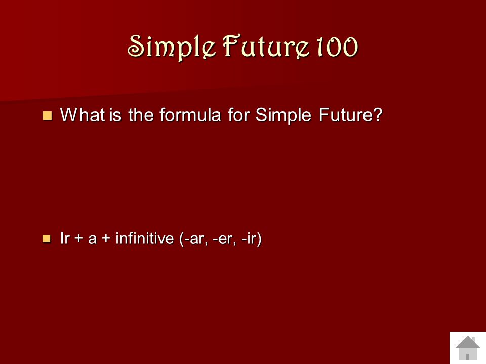 Simple Future 100 What is the formula for Simple Future