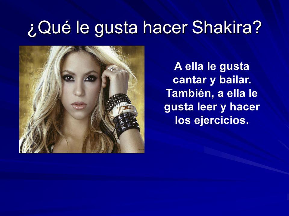 ¿Qué le gusta hacer Shakira