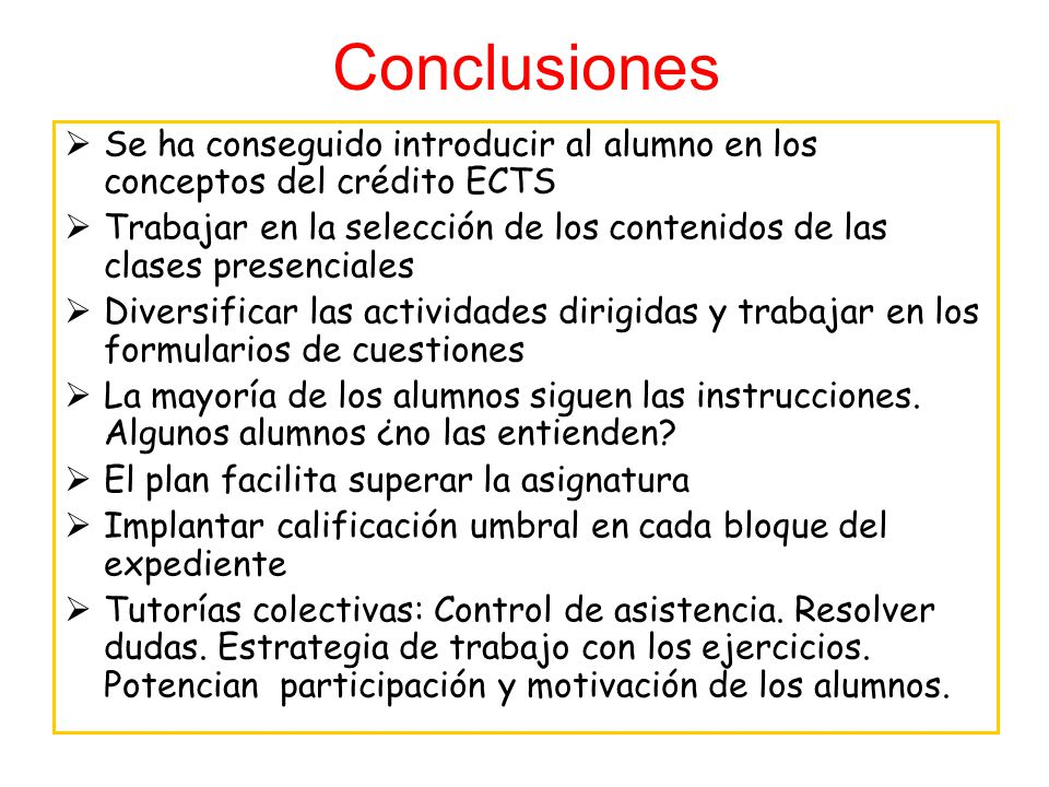 Conclusiones Se ha conseguido introducir al alumno en los conceptos del crédito ECTS.