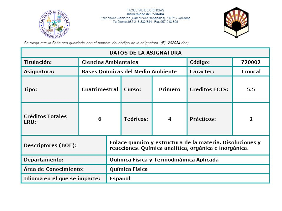 DATOS DE LA ASIGNATURA 720002 Troncal Primero 5.5 6 4 2