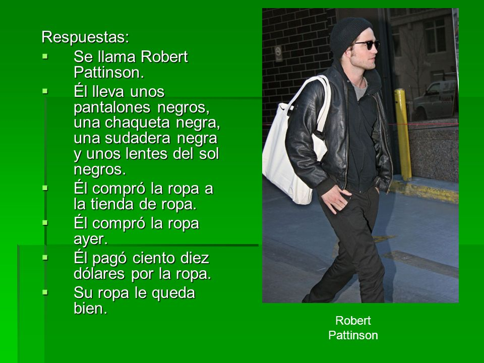 Se llama Robert Pattinson.