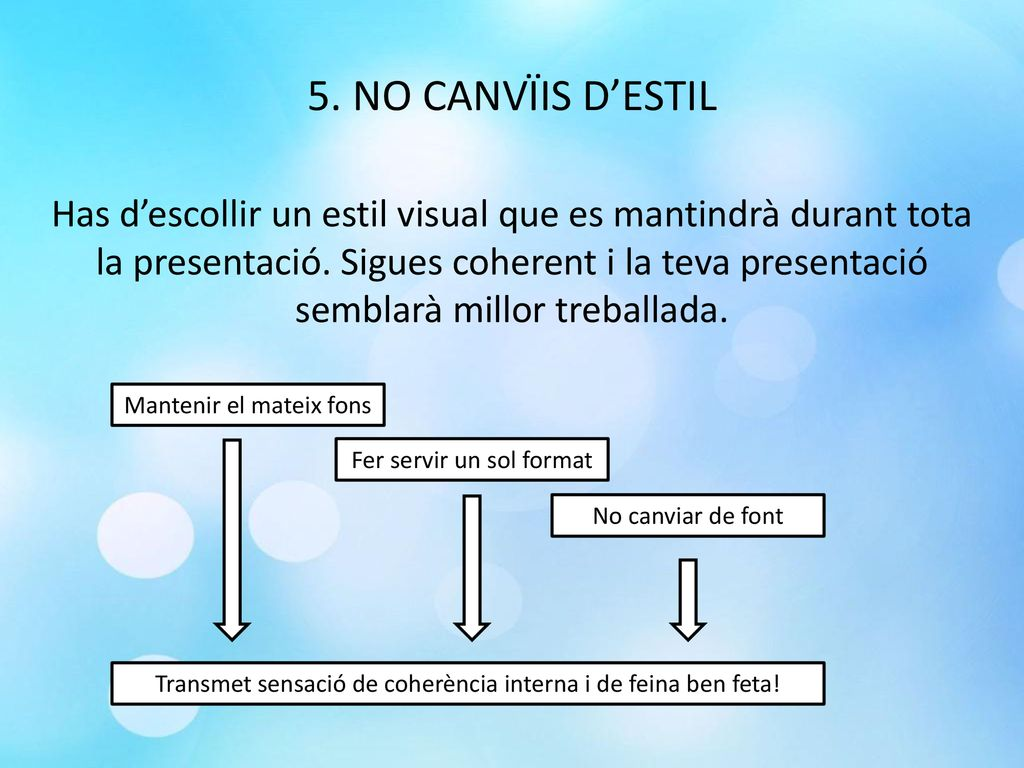 5. NO CANVÏIS D'ESTIL