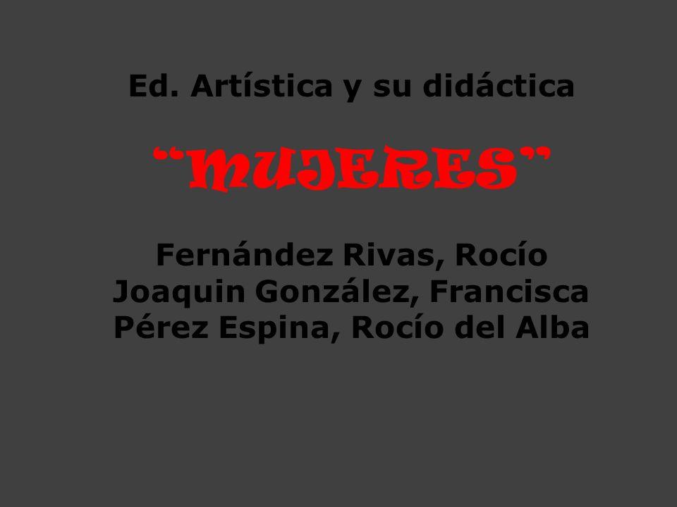 MUJERES Ed. Artística y su didáctica Fernández Rivas, Rocío