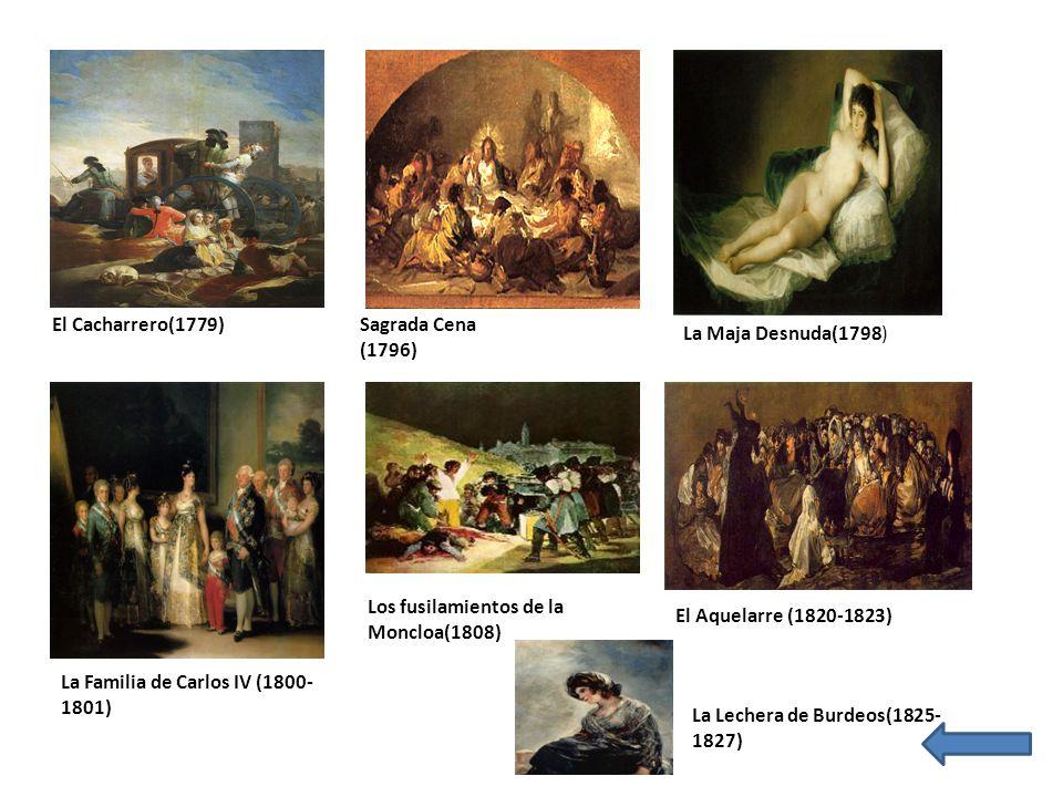 El Cacharrero(1779) Sagrada Cena. (1796) La Maja Desnuda(1798) Los fusilamientos de la Moncloa(1808)