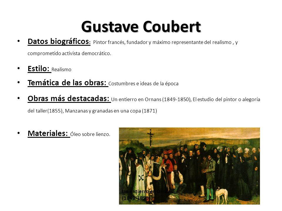 Gustave CoubertDatos biográficos: Pintor francés, fundador y máximo representante del realismo , y comprometido activista democrático.