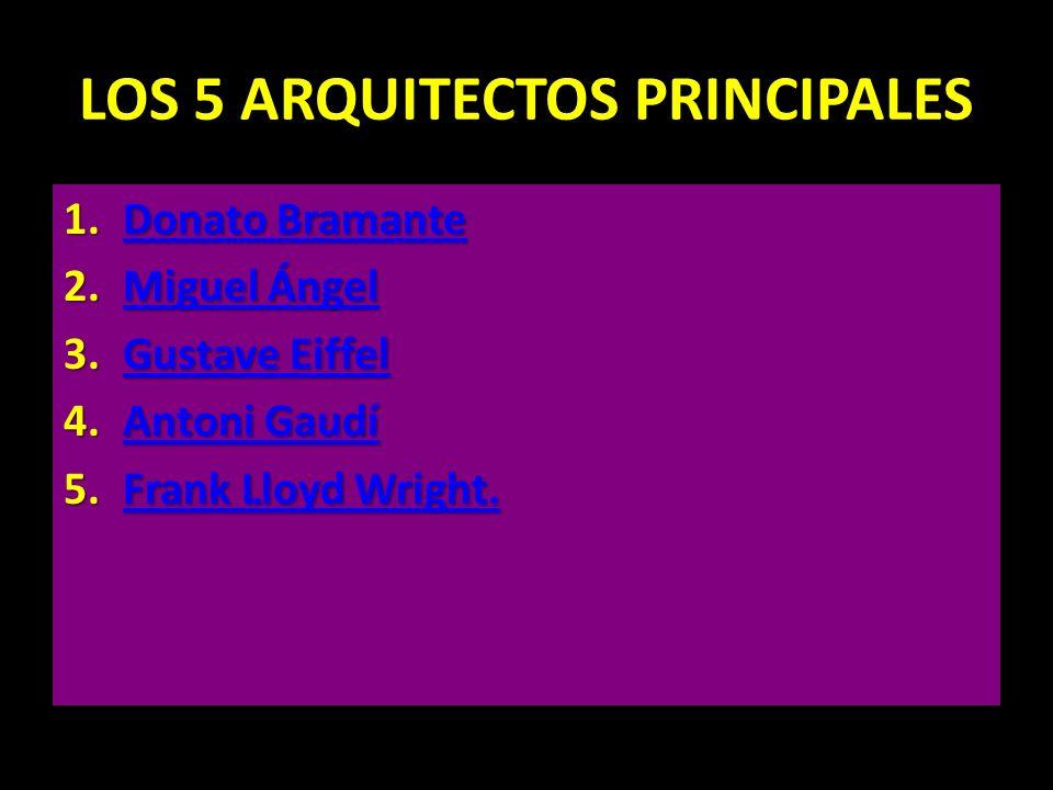 LOS 5 ARQUITECTOS PRINCIPALES