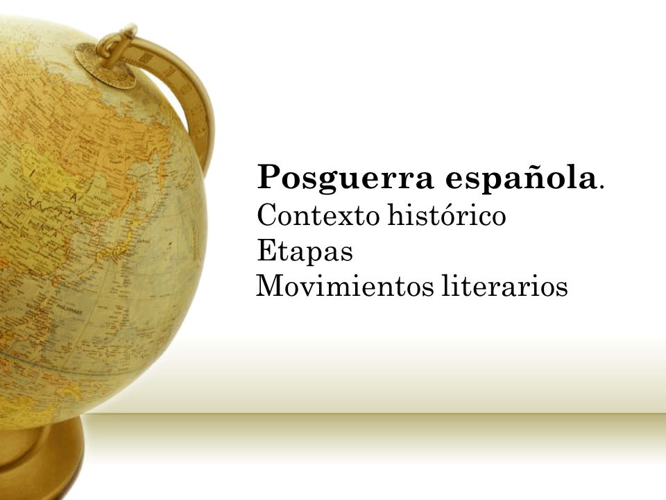Posguerra española. Contexto histórico Etapas Movimientos literarios