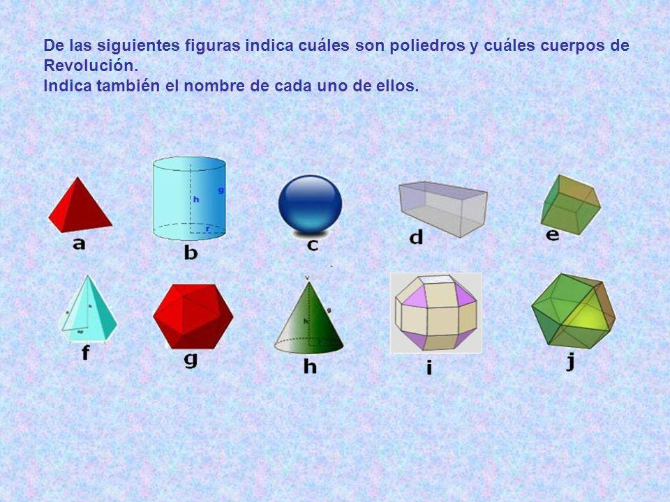 De las siguientes figuras indica cuáles son poliedros y cuáles cuerpos de