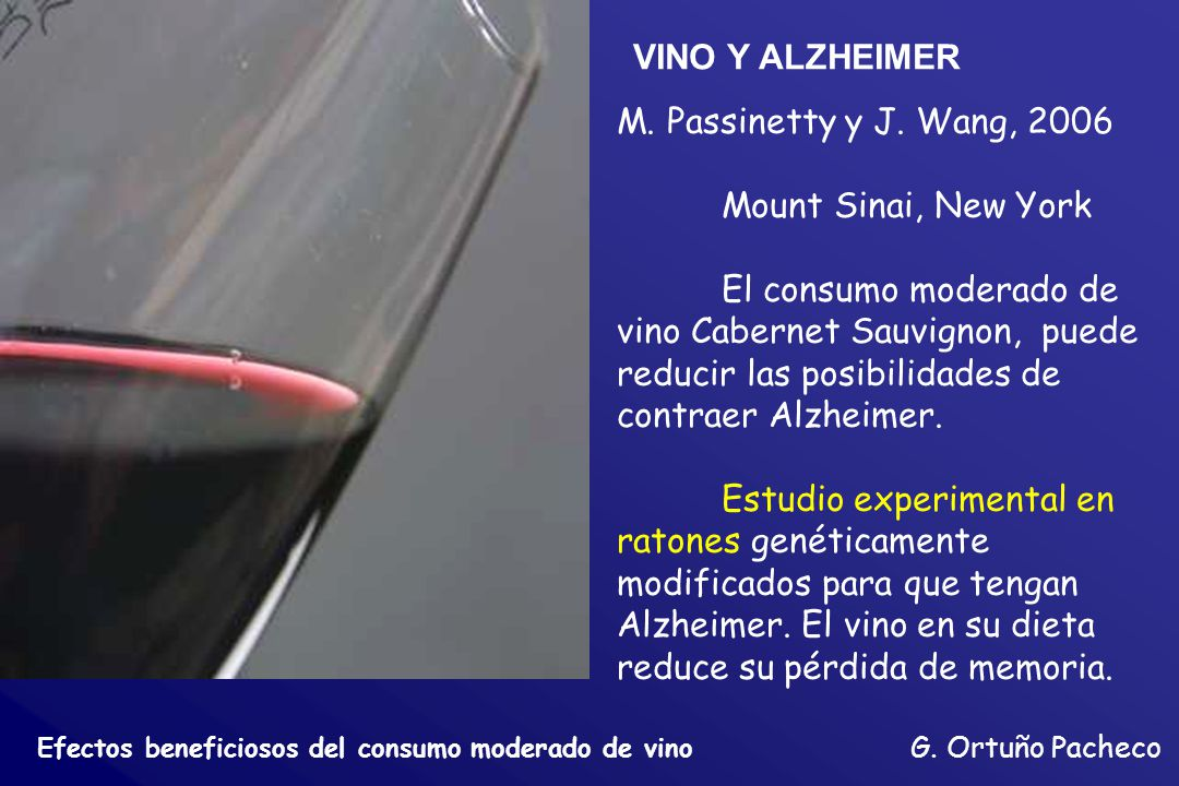 VINO Y ALZHEIMER M. Passinetty y J. Wang, 2006 Mount Sinai, New York